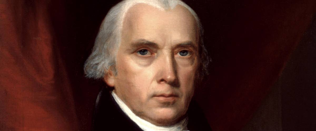President James Madison. John Vanderlyn / The White House Historical Association