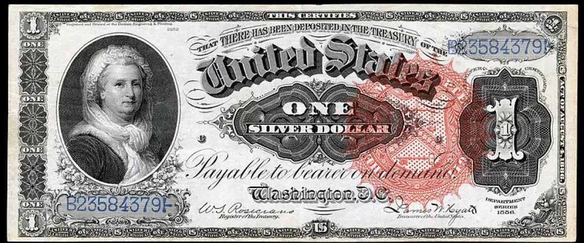 A forerunner of the $1 bill, with the face of Martha Washington
